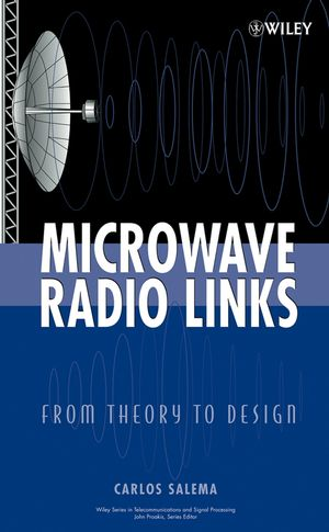 Microwave Radio Links: From Theory to Design (0471420263) cover image