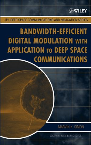 Bandwidth-Efficient Digital Modulation with Application to Deep-Space Communications (0471445363) cover image