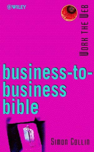 Work the Web, Business-to-Business Bible (0471498963) cover image