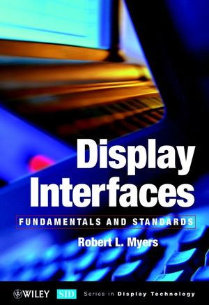 Display Interfaces: Fundamentals and Standards