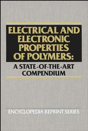 Electrical and Electronic Properties of Polymers: A State-of-the-Art Compendium