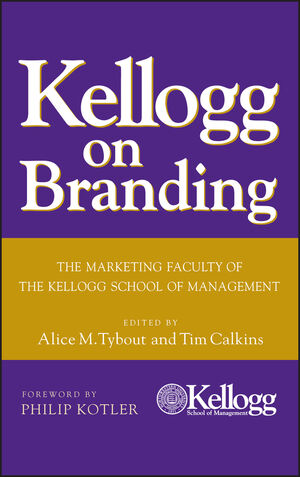 Kellogg on Branding: The Marketing Faculty of The Kellogg School of Management (0471690163) cover image