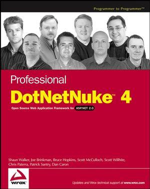 Professional DotNetNuke 4: Open Source Web Application Framework for ASP.NET 2.0 (0471788163) cover image
