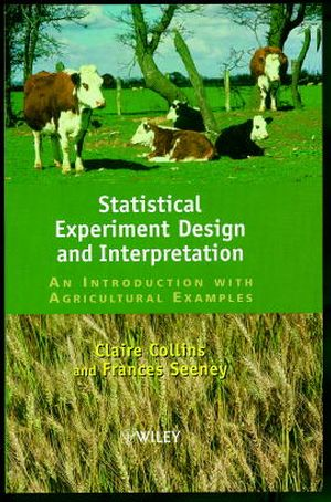 Statistical Experiment Design and Interpretation: An Introduction with Agricultural Examples (0471960063) cover image