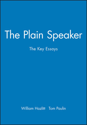 the plain speaker the key essays th century english  the plain speaker the key essays