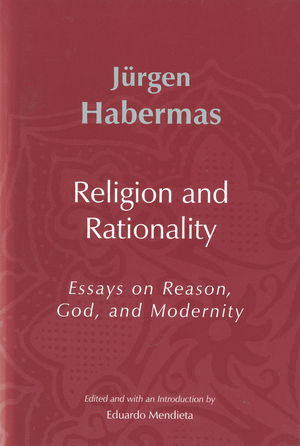 Religion and Rationality: Essays on Reason, God and Modernity