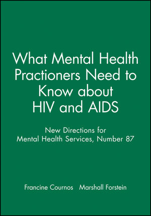 What Mental Health Practioners Need to Know about HIV and AIDS: New Directions for Mental Health Services, Number 87