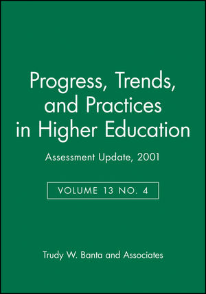 Assessment Update: Progress, Trends, and Practices in Higher Education, Volume 13, Number 4, 2001