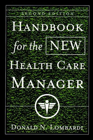 Handbook for the New Health Care Manager, 2nd Edition (0787960063) cover image