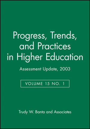 Assessment Update: Progress, Trends, and Practices in Higher Education, Volume 15, Number 1, 2003
