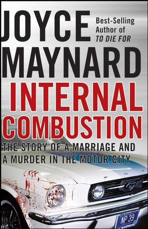 Internal Combustion: The Story of a Marriage and a Murder in the Motor City (0787987263) cover image