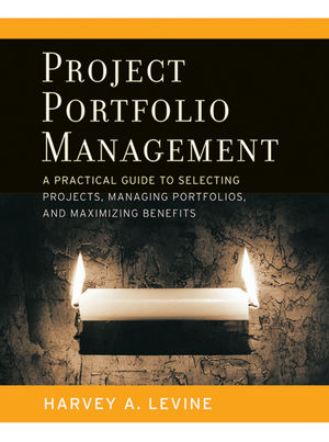 Project Portfolio Management: A Practical Guide to Selecting Projects, Managing Portfolios, and Maximizing Benefits (1118002563) cover image