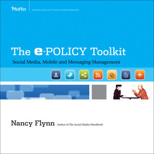 The ePolicy Toolkit: Social Media, Mobile, and Messaging Management Facilitator's Guide Package