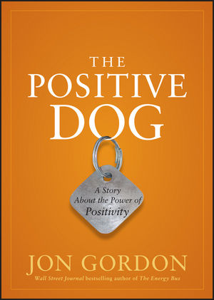 The Positive Dog: A Story About the Power of Positivity (1118234863) cover image