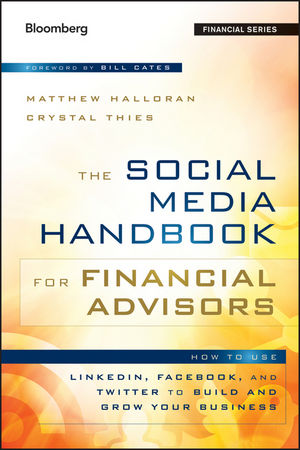 The Social Media Handbook for Financial Advisors: How to Use LinkedIn, Facebook, and Twitter to Build and Grow Your Business (1118240863) cover image