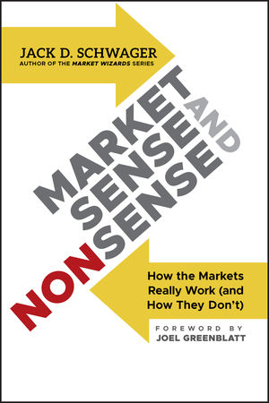 Market Sense and Nonsense: How the Markets Really Work (and How They Don