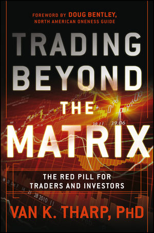 Trading Beyond the Matrix: The Red Pill for Traders and Investors (1118525663) cover image