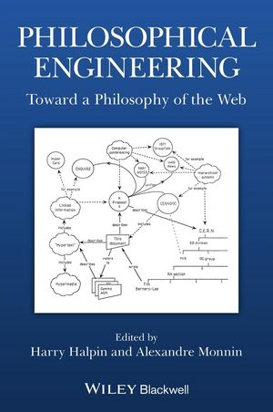 Philosophical Engineering: Toward a Philosophy of the Web (1118700163) cover image