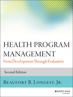 Health Program Management: From Development Through Evaluation, 2nd Edition (1118834763) cover image