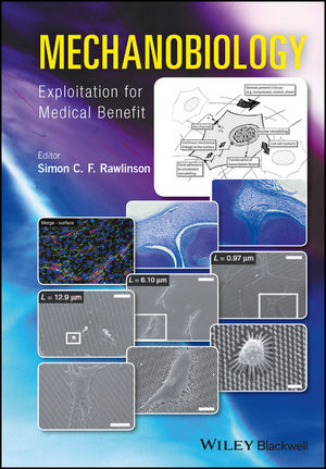Mechanobiology: Exploitation for Medical Benefit (1118966163) cover image