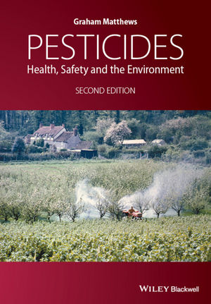 Pesticides: Health, Safety and the Environment, 2nd Edition (1118975863) cover image