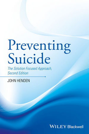 Preventing Suicide: The Solution Focused Approach, 2nd Edition