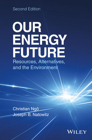 Our Energy Future: Resources, Alternatives and the Environment, 2nd Edition