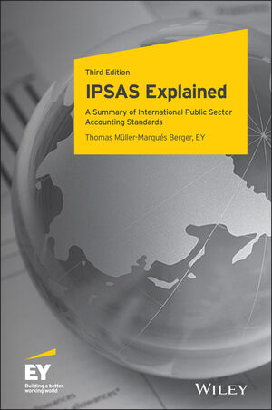 IPSAS Explained: A Summary of Standards and Principles of International Public Sector Accounting Standards, 3rd Edition