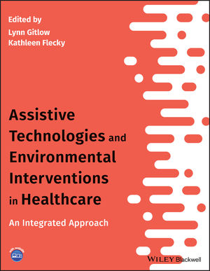 Assistive Technologies and Environmental Interventions in Healthcare: An Integrated Approach