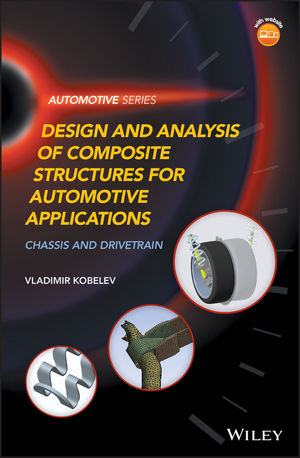 Design and Analysis of Composite Structures for Automotive Applications: Chassis and Drivetrain