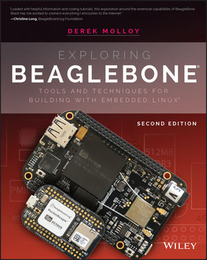 Exploring BeagleBone: Tools and Techniques for Building with Embedded Linux, 2nd Edition