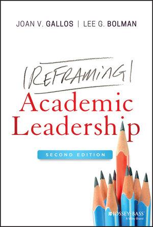 Reframing Academic Leadership, 2nd Edition