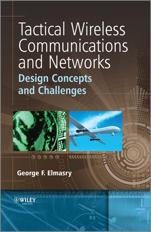 Tactical Wireless Communications and Networks: Design Concepts and Challenges (1119951763) cover image