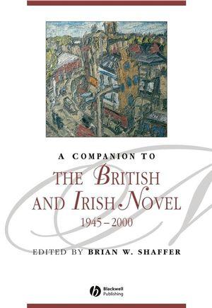 A Companion to the British and Irish Novel 1945 - 2000 (1405156163) cover image
