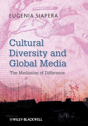 Cultural Diversity and Global Media: The Mediation of Difference (1405180463) cover image