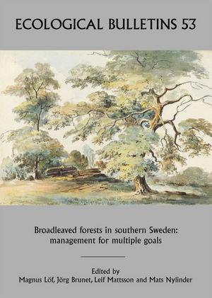 Ecological Bulletins, Bulletin 53, Broadleaved Forests in Southern Sweden: Management for Multiple Goals