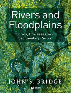 Rivers and Floodplains: Forms, Processes, and Sedimentary Record (1444311263) cover image