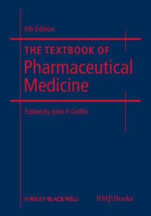 The Textbook of Pharmaceutical Medicine, 6th Edition