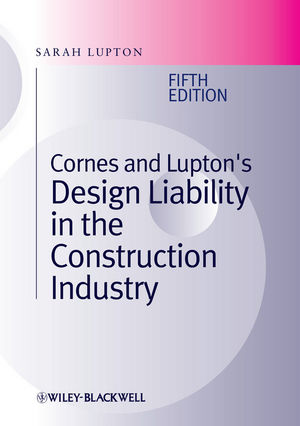 Cornes and Lupton's Design Liability in the Construction Industry, 5th Edition
