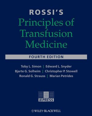 Rossi's Principles of Transfusion Medicine, 4th Edition