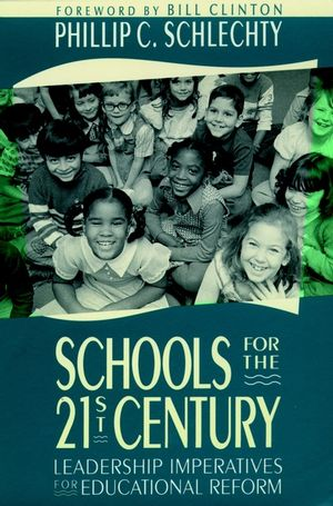 Schools for the 21st Century: Leadership Imperatives for Educational Reform (1555423663) cover image