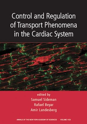 Control and Regulation of Transport Phenomena in the Cardiac System, Volume 1123 (1573317063) cover image