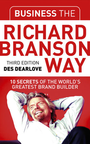 Business the Richard Branson Way: 10 Secrets of the World