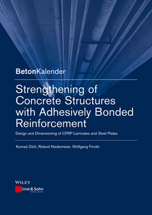 Strengthening of Concrete Structures with Adhesive Bonded Reinforcement: Design and Dimensioning of CFRP Laminates and Steel Plates (3433030863) cover image