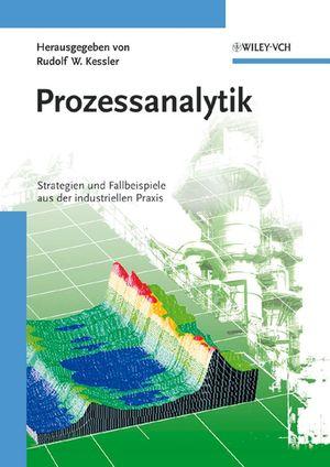 Prozessanalytik: Strategien und Fallbeispiele aus der industriellen Praxis