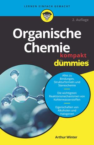 Organische Chemie kompakt für Dummies, 2. Auflage