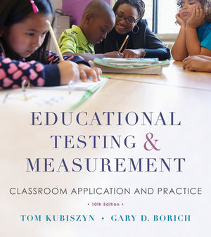 Educational Testing and Measurement: Classroom Application and Practice, 10th Edition (EHEP002463) cover image