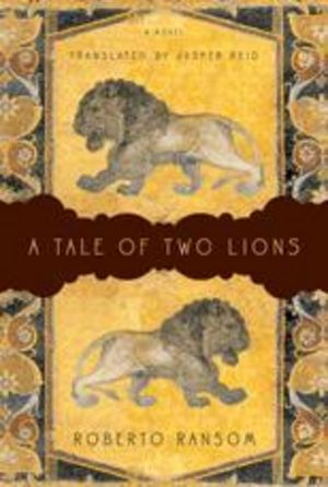 A Tale of Two Lions: A Novel