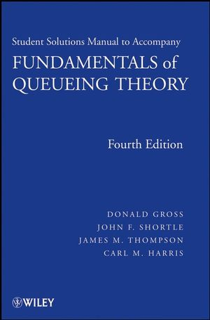 Solutions Manual to accompany Fundamentals of Queueing Theory, 4e