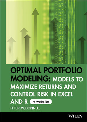 Optimal Portfolio Modeling: Models to Maximize Returns and Control Risk in Excel and R, CD-ROM includes Models Using Excel and R